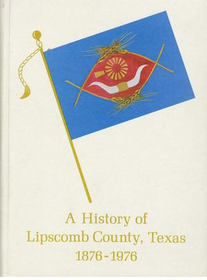 Primary view of object titled 'A History of Lipscomb County'.