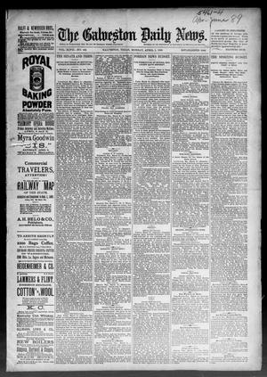 Primary view of object titled 'The Galveston Daily News. (Galveston, Tex.), Vol. 47, No. 339, Ed. 1 Monday, April 1, 1889'.