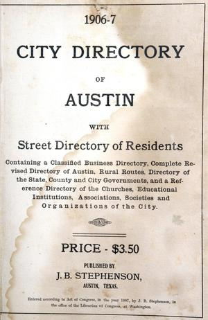 Primary view of object titled '1906-7 City Directory of Austin With Street Directory of Residents'.