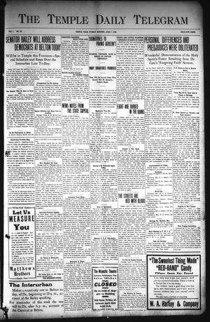 Primary view of object titled 'The Temple Daily Telegram (Temple, Tex.), Vol. 1, No. 121, Ed. 1 Tuesday, April 7, 1908'.