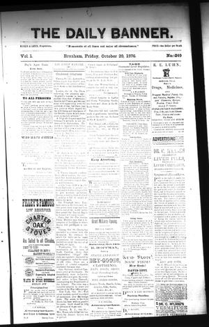Primary view of object titled 'The Daily Banner. (Brenham, Tex.), Vol. 1, No. 249, Ed. 1 Friday, October 20, 1876'.