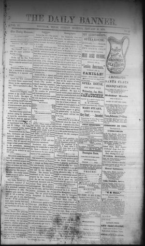 Primary view of object titled 'The Daily Banner. (Brenham, Tex.), Vol. 4, No. 17, Ed. 1 Sunday, January 19, 1879'.