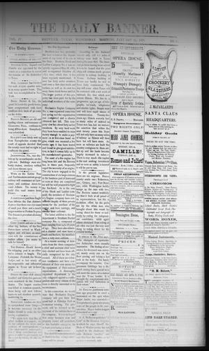 Primary view of object titled 'The Daily Banner. (Brenham, Tex.), Vol. 4, No. 13, Ed. 1 Wednesday, January 15, 1879'.