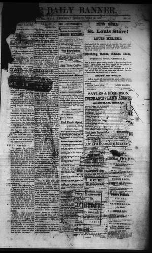 Primary view of object titled 'The Daily Banner. (Brenham, Tex.), Vol. 4, No. 181, Ed. 1 Wednesday, July 30, 1879'.