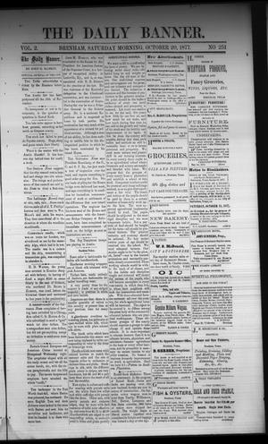 Primary view of object titled 'The Daily Banner. (Brenham, Tex.), Vol. 2, No. 251, Ed. 1 Saturday, October 20, 1877'.