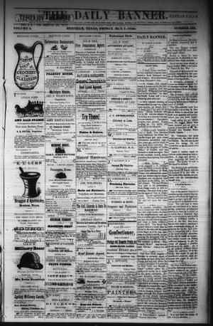 Primary view of The Daily Banner. (Brenham, Tex.), Vol. 5, No. 110, Ed. 1 Friday, May 7, 1880