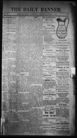 Primary view of object titled 'The Daily Banner. (Brenham, Tex.), Vol. 4, No. 1, Ed. 1 Wednesday, January 1, 1879'.