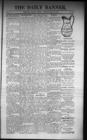 Primary view of object titled 'The Daily Banner. (Brenham, Tex.), Vol. 4, No. 129, Ed. 1 Friday, May 30, 1879'.
