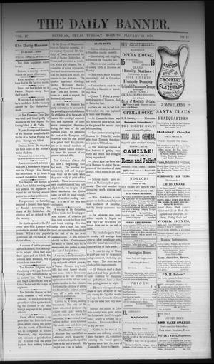 Primary view of object titled 'The Daily Banner. (Brenham, Tex.), Vol. 4, No. 12, Ed. 1 Tuesday, January 14, 1879'.