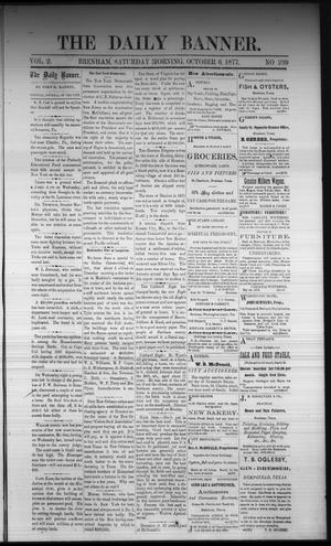 Primary view of object titled 'The Daily Banner. (Brenham, Tex.), Vol. 2, No. 239, Ed. 1 Saturday, October 6, 1877'.