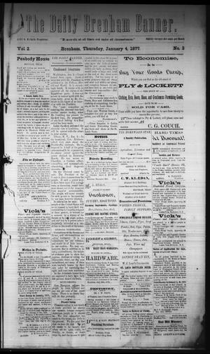 Primary view of object titled 'The Daily Brenham Banner. (Brenham, Tex.), Vol. 2, No. 3, Ed. 1 Thursday, January 4, 1877'.