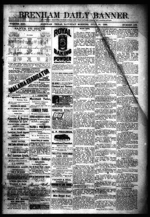 Primary view of Brenham Daily Banner. (Brenham, Tex.), Vol. 13, No. 168, Ed. 1 Saturday, July 21, 1888