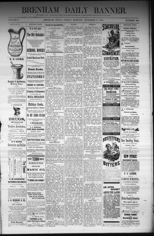 Primary view of object titled 'Brenham Daily Banner. (Brenham, Tex.), Vol. 6, No. 294, Ed. 1 Friday, December 9, 1881'.