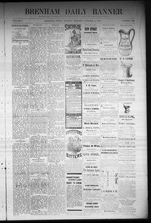 Primary view of object titled 'Brenham Daily Banner. (Brenham, Tex.), Vol. 6, No. 237, Ed. 1 Tuesday, October 4, 1881'.