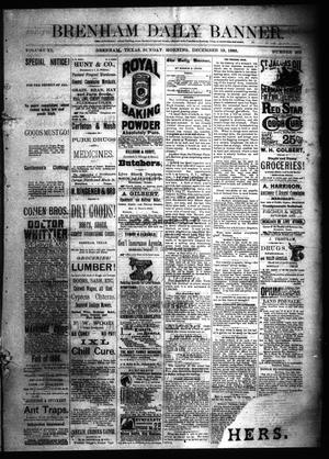 Primary view of object titled 'Brenham Daily Banner. (Brenham, Tex.), Vol. 11, No. 202, Ed. 1 Sunday, December 19, 1886'.