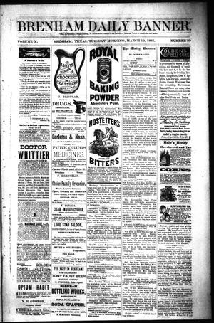Primary view of object titled 'Brenham Daily Banner. (Brenham, Tex.), Vol. 10, No. 59, Ed. 1 Tuesday, March 10, 1885'.