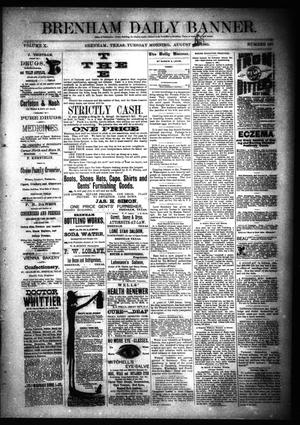 Primary view of object titled 'Brenham Daily Banner. (Brenham, Tex.), Vol. 10, No. 197, Ed. 1 Monday, August 17, 1885'.