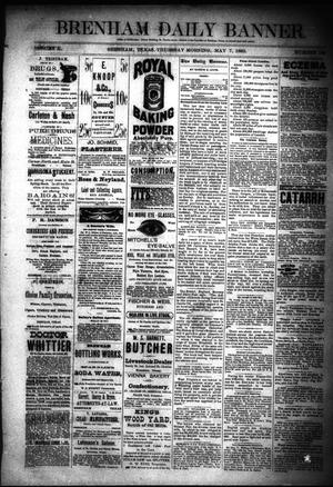 Primary view of object titled 'Brenham Daily Banner. (Brenham, Tex.), Vol. 10, No. 109, Ed. 1 Thursday, May 7, 1885'.