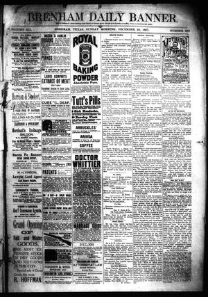 Primary view of object titled 'Brenham Daily Banner. (Brenham, Tex.), Vol. 12, No. 280, Ed. 1 Sunday, December 18, 1887'.
