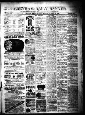 Primary view of object titled 'Brenham Daily Banner. (Brenham, Tex.), Vol. 13, No. 231, Ed. 1 Saturday, October 13, 1888'.