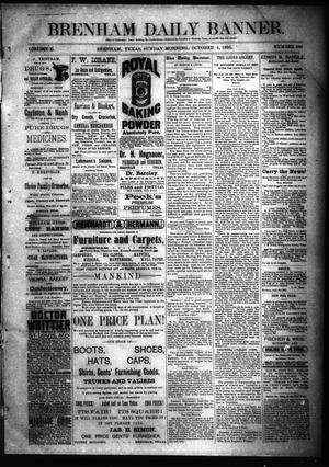 Primary view of object titled 'Brenham Daily Banner. (Brenham, Tex.), Vol. 10, No. 238, Ed. 1 Sunday, October 4, 1885'.
