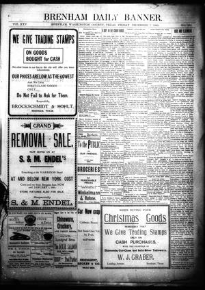 Primary view of object titled 'Brenham Daily Banner. (Brenham, Tex.), Vol. 25, No. 284, Ed. 1 Friday, December 7, 1900'.