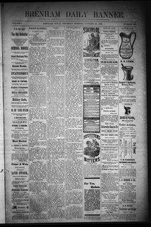 Primary view of object titled 'Brenham Daily Banner. (Brenham, Tex.), Vol. 6, No. 251, Ed. 1 Thursday, October 20, 1881'.