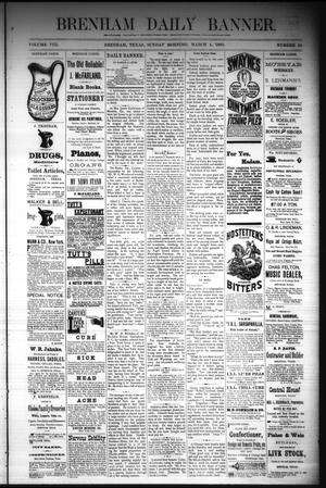 Primary view of object titled 'Brenham Daily Banner. (Brenham, Tex.), Vol. 8, No. 54, Ed. 1 Sunday, March 4, 1883'.
