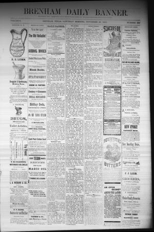 Primary view of object titled 'Brenham Daily Banner. (Brenham, Tex.), Vol. 6, No. 283, Ed. 1 Saturday, November 26, 1881'.