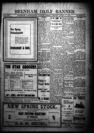 Primary view of object titled 'Brenham Daily Banner. (Brenham, Tex.), Vol. 25, No. 91, Ed. 1 Tuesday, April 17, 1900'.