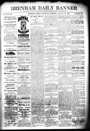 Primary view of object titled 'Brenham Daily Banner. (Brenham, Tex.), Vol. 12, No. 205, Ed. 1 Thursday, August 25, 1887'.