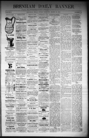 Primary view of object titled 'Brenham Daily Banner. (Brenham, Tex.), Vol. 6, No. 62, Ed. 1 Sunday, March 13, 1881'.