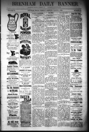 Primary view of object titled 'Brenham Daily Banner. (Brenham, Tex.), Vol. 9, No. 54, Ed. 1 Tuesday, March 4, 1884'.