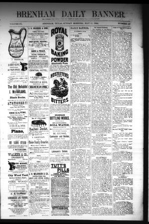 Primary view of object titled 'Brenham Daily Banner. (Brenham, Tex.), Vol. 9, No. 127, Ed. 1 Sunday, May 11, 1884'.