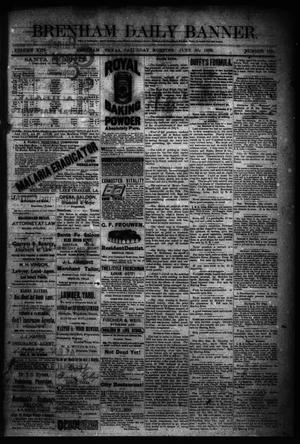 Primary view of object titled 'Brenham Daily Banner. (Brenham, Tex.), Vol. 13, No. 150, Ed. 1 Saturday, June 30, 1888'.