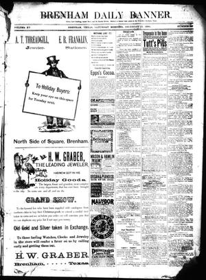 Primary view of object titled 'Brenham Daily Banner. (Brenham, Tex.), Vol. 15, No. 287, Ed. 1 Saturday, December 13, 1890'.