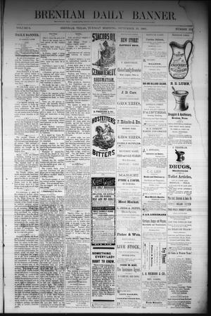 Primary view of object titled 'Brenham Daily Banner. (Brenham, Tex.), Vol. 6, No. 219, Ed. 1 Tuesday, September 13, 1881'.