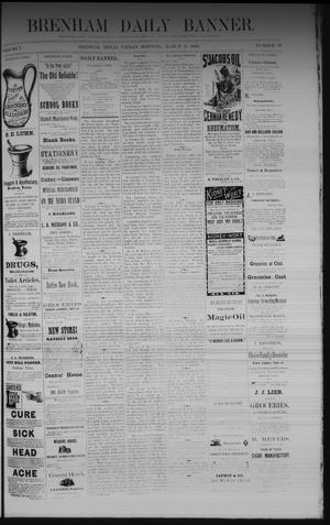 Primary view of object titled 'Brenham Daily Banner. (Brenham, Tex.), Vol. 7, No. 58, Ed. 1 Friday, March 3, 1882'.