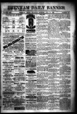 Primary view of object titled 'Brenham Daily Banner. (Brenham, Tex.), Vol. 13, No. 166, Ed. 1 Thursday, July 19, 1888'.