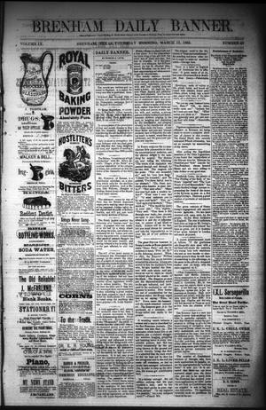 Primary view of object titled 'Brenham Daily Banner. (Brenham, Tex.), Vol. 9, No. 62, Ed. 1 Thursday, March 13, 1884'.