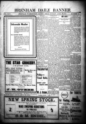 Primary view of object titled 'Brenham Daily Banner. (Brenham, Tex.), Vol. 25, No. 84, Ed. 1 Monday, April 9, 1900'.