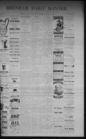Primary view of object titled 'Brenham Daily Banner. (Brenham, Tex.), Vol. 7, No. 88, Ed. 1 Thursday, April 13, 1882'.
