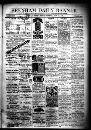 Primary view of object titled 'Brenham Daily Banner. (Brenham, Tex.), Vol. 13, No. 114, Ed. 1 Friday, May 18, 1888'.