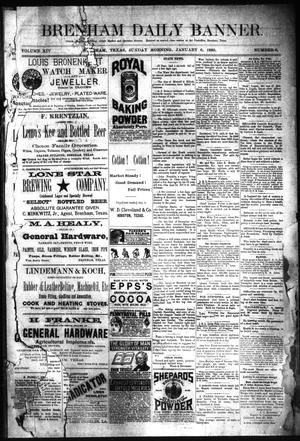Primary view of object titled 'Brenham Daily Banner. (Brenham, Tex.), Vol. 14, No. 6, Ed. 1 Sunday, January 6, 1889'.