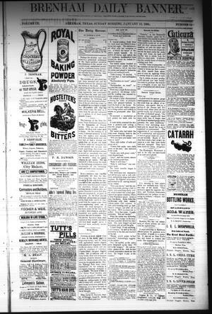 Primary view of object titled 'Brenham Daily Banner. (Brenham, Tex.), Vol. 9, No. 12, Ed. 1 Sunday, January 13, 1884'.