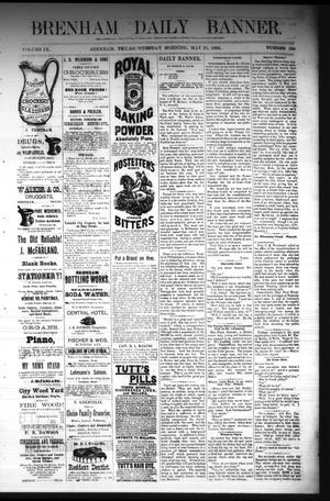 Primary view of object titled 'Brenham Daily Banner. (Brenham, Tex.), Vol. 9, No. 134, Ed. 1 Tuesday, May 20, 1884'.