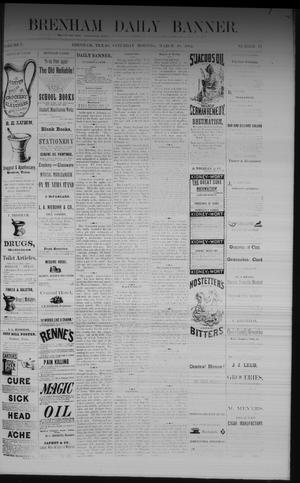Primary view of object titled 'Brenham Daily Banner. (Brenham, Tex.), Vol. 7, No. 71, Ed. 1 Saturday, March 18, 1882'.