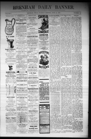 Primary view of object titled 'Brenham Daily Banner. (Brenham, Tex.), Vol. 6, No. 141, Ed. 1 Tuesday, June 14, 1881'.