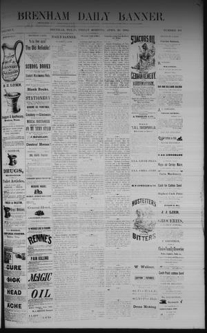 Primary view of object titled 'Brenham Daily Banner. (Brenham, Tex.), Vol. 7, No. 101, Ed. 1 Friday, April 28, 1882'.