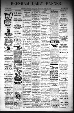 Primary view of object titled 'Brenham Daily Banner. (Brenham, Tex.), Vol. 8, No. 152, Ed. 1 Wednesday, June 27, 1883'.